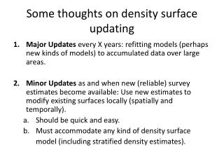 Some thoughts on density surface updating