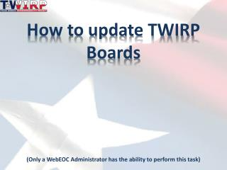(Only a WebEOC Administrator has the ability to perform this task)