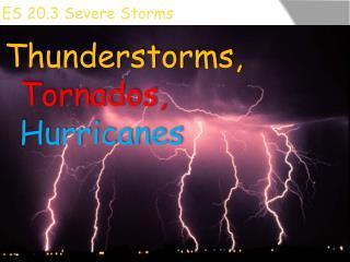 ES 20.3 Severe Storms