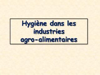 Hygi�ne dans les industries  agro-alimentaires