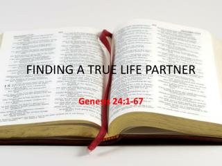 FINDING A TRUE LIFE PARTNER