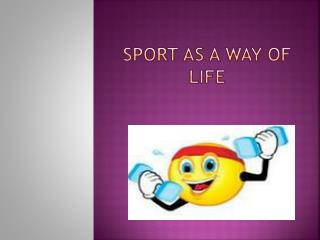 Sport as a way of life