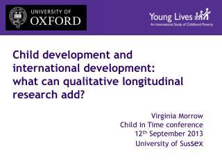 Child development and international development:  what can qualitative longitudinal research add?