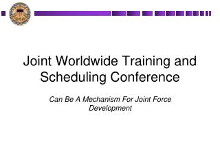 Joint Worldwide Training and Scheduling Conference