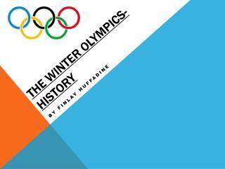 The  W inter Olympics-History