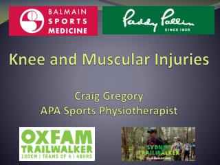 Knee and Muscular Injuries  Craig Gregory APA Sports Physiotherapist
