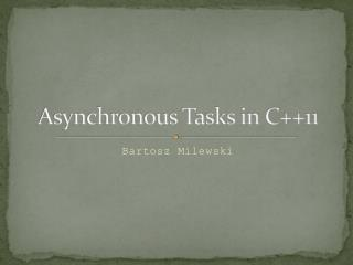 Asynchronous Tasks in C++11