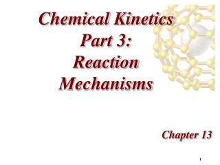 Chemical Kinetics Part 3: Reaction Mechanisms