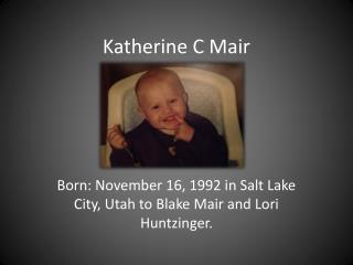 Katherine C Mair