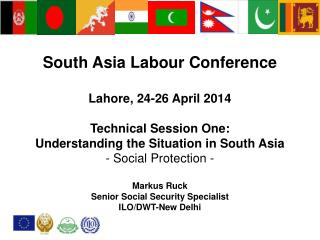 South Asia  Labour  Conference  Lahore, 24-26 April 2014 Technical Session  One: