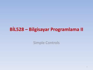 BİL528 – Bilgisayar Programlama II
