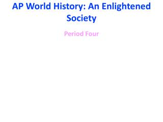 AP World History: An Enlightened Society