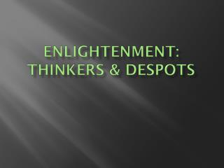 Enlightenment: Thinkers & Despots