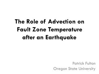 The Role of Advection on  Fault Zone Temperature  after an Earthquake