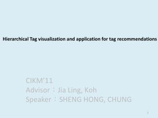 Hierarchical Tag visualization and application for tag recommendations