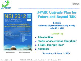 Introduction Status of Accelerator Operation * J-PARC Upgrade Plan * Summary