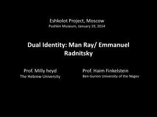 Dual Identity: Man Ray/ Emmanuel  Radnitsky