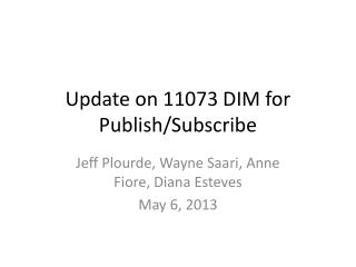 Update on 11073 DIM for Publish/Subscribe