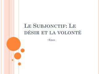 Le Subjonctif: Le d�sir et la volont�