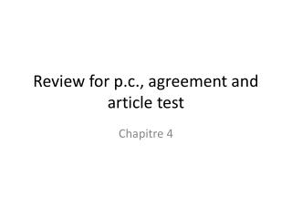 Review for p.c., agreement and article test