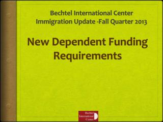 Bechtel International Center Immigration Update -Fall Quarter 2013