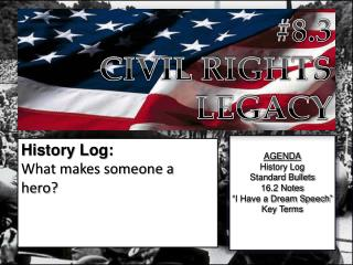 "AGENDA History Log Standard Bullets 16.2 Notes ""I Have a Dream Speech"" Key Terms"