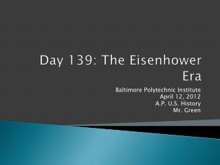 Day  139:  The Eisenhower Era