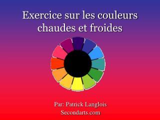 Exercice sur les couleurs chaudes et froides