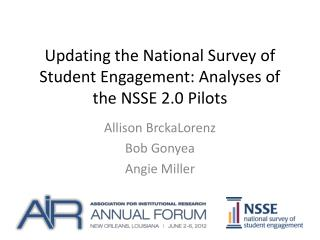 Updating the National Survey of Student Engagement: Analyses of the NSSE 2.0 Pilots