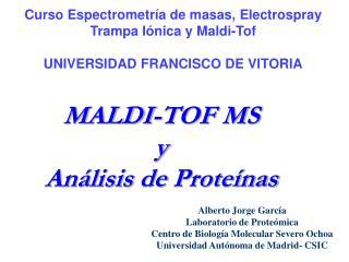 MALDI-TOF MS y Análisis  de  Proteínas