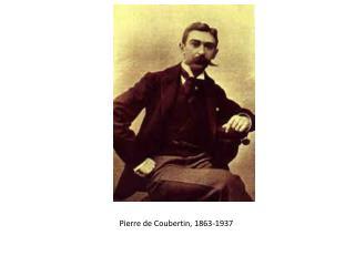 Pierre de Coubertin, 1863-1937