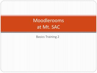 Moodlerooms  at Mt. SAC
