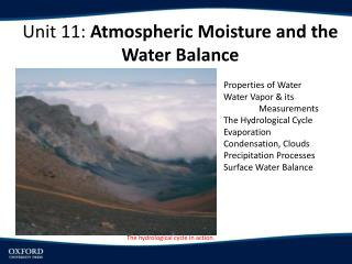 Properties of Water Water Vapor & its  	M easurements The  H ydrological Cycle Evaporation