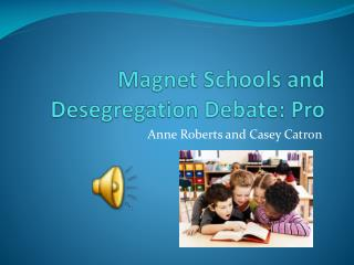 Magnet Schools and Desegregation Debate: Pro