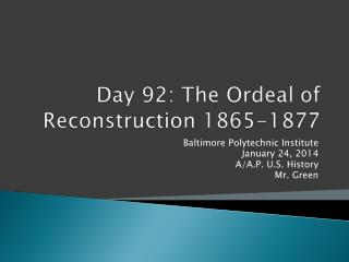 Day  92 :  The Ordeal of Reconstruction 1865-1877