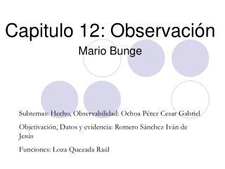 Capitulo 12: Observaci n  Mario Bunge