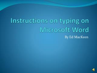 Instructions on typing on Microsoft Word