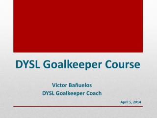 DYSL Goalkeeper Course