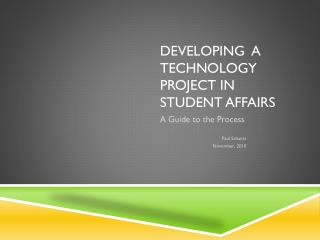 Developing  a Technology Project in Student  Affairs