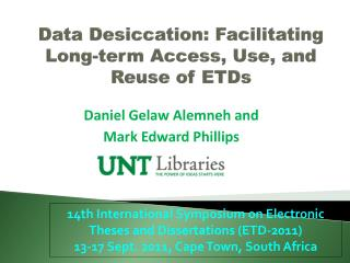 Data  Desiccation : Facilitating  Long-term  Access, Use, and Reuse of  ETDs
