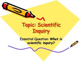 Topic: Scientific Inquiry