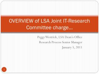 OVERVIEW of LSA Joint IT-Research Committee charge…