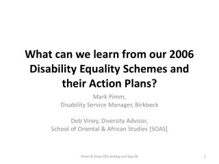 What can we learn from our 2006 Disability Equality Schemes and their Action Plans?
