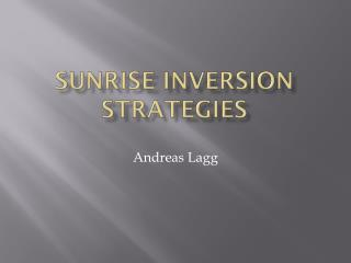 Sunrise  inversion Strategies