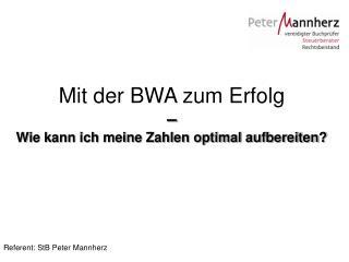 Mit der BWA zum Erfolg   Wie kann ich meine Zahlen optimal aufbereiten