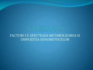 CURSUL VIII
