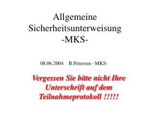 Allgemeine Sicherheitsunterweisung -MKS-
