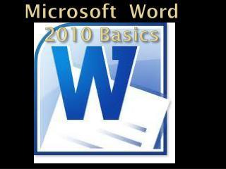 Microsoft  Word 2010 Basics