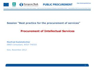 Session �Best practice for the procurement of services� Procurement of Intellectual Services