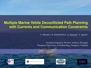 Multiple Marine Vehile Deconflicted Path Planning with Currents and Communication Constraints